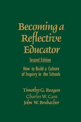 Becoming a Reflective Educator by Charles W. Case