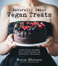 Naturally Sweet Vegan Treats by Marisa Alvarsson