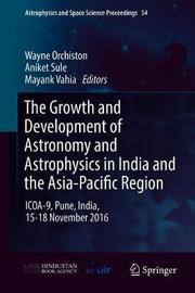 The Growth and Development of Astronomy and Astrophysics in India and the Asia-Pacific Region