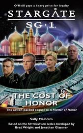 Stargate SG-1 #5: The Cost of Honor by Sally Malcolm