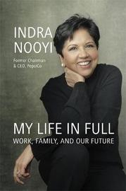 My Life in Full by Indra Nooyi