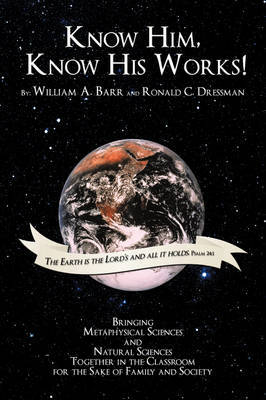 Know Him, Know His Works by William A. Barr image