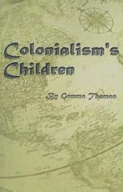 Colonialism's Children by Gemma Thomas