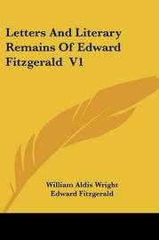 Letters And Literary Remains Of Edward Fitzgerald V1 by Edward Fitzgerald image