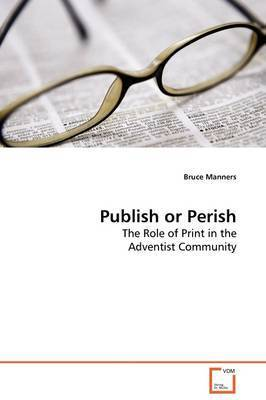 Publish or Perish by Bruce Manners