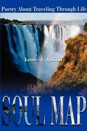 Soul Map: Poetry about Traveling Through Life by James E Quinn image