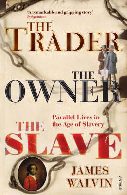 The Trader, The Owner, The Slave by James Walvin image