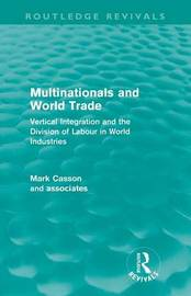Multinationals and World Trade by Mark Casson