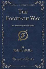 The Footpath Way by Hilaire Belloc