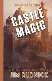Castle Magic by Jim Rudnick