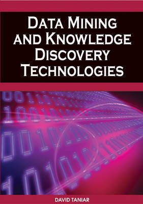 Data Mining and Knowledge Discovery Technologies by David Taniar