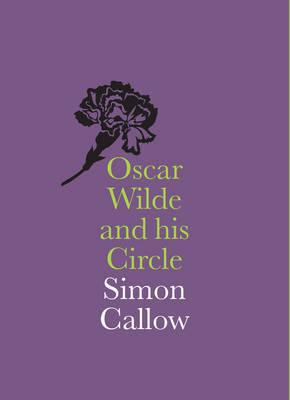 Oscar Wilde and his Circle by Simon Callow image