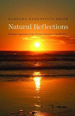 Natural Reflections by Barbara Herrnstein Smith