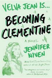Becoming Clementine by Jennifer Niven image