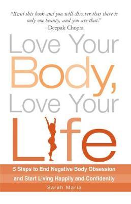 Love Your Body, Love Your Life by Sarah Maria image