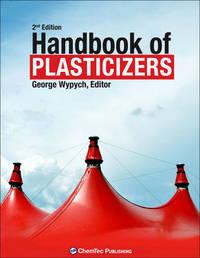 Handbook of Plasticizers by George Wypych