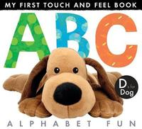 My First Touch And Feel Book: ABC Alphabet Fun by Little Tiger Press