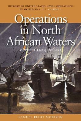 Operations in North African Waters, October 1942 - June 1943 by Samuel Eliot Morison image