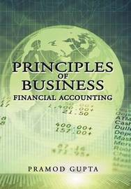 Principles of Business Financial Accounting by Pramod Gupta