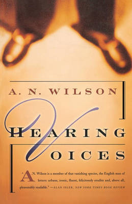 Hearing Voices by A.N. Wilson