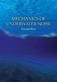 Mechanics of Underwater Noise by Donald Ross