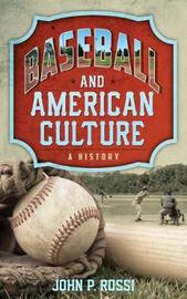 Baseball and American Culture by John P. Rossi image