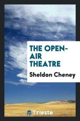 The Open-Air Theatre by Sheldon Cheney image