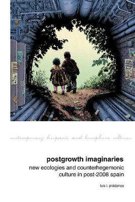 Postgrowth Imaginaries by Luis I. Pradanos