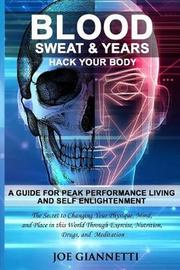 Blood, Sweat, & Years, Hack Your Body by Joseph Giannetti image