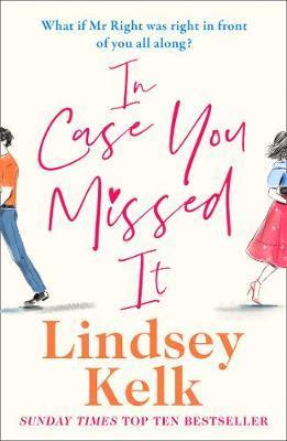 In Case You Missed It by Lindsey Kelk