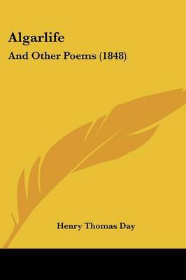 Algarlife: And Other Poems (1848) by Henry Thomas Day image