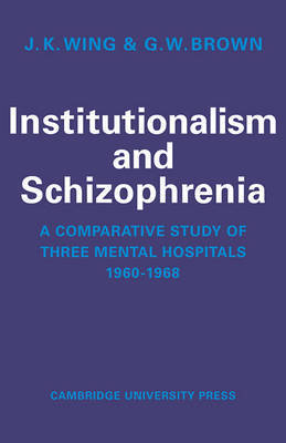 Institutionalism and Schizophrenia by J.K. Wing