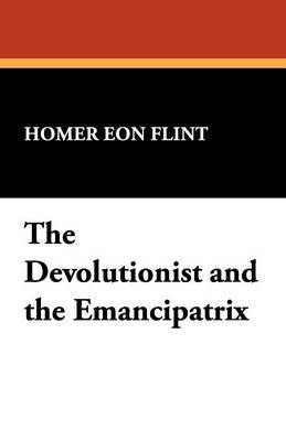 The Devolutionist and the Emancipatrix by Homer Eon Flint image