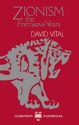 Zionism: The Formative Years by David Vital