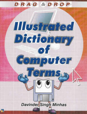 Illustrated Dictionary of Computer Terms by Davinder Singh Minhas image