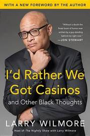 I'd Rather We Got Casinos by Larry Wilmore