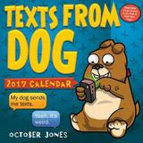 Texts from Dog 2017 Day-To-Day Calendar by October Jones