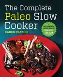 The Complete Paleo Slow Cooker by Karen Frazier