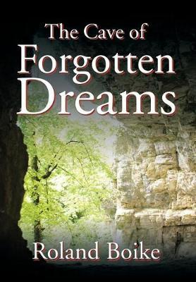 The Cave of Forgotten Dreams by Roland Boike
