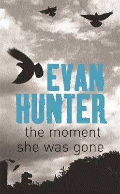 The Moment She Was Gone by Evan Hunter image