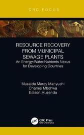 Resource Recovery from Municipal Sewage Plants by Musaida Mercy Manyuchi