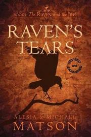 Raven's Tears, Revised & Expanded by Michael Matson