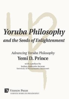 Yoruba Philosophy and the Seeds of Enlightenment | Yemi D