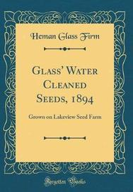 Glass' Water Cleaned Seeds, 1894 by Heman Glass Firm