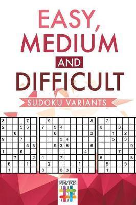Easy, Medium and Difficult Sudoku Variants by Senor Sudoku