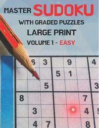 Master Sudoku With Graded Puzzles Large Print Volume 1 - Easy by Hordegaste House
