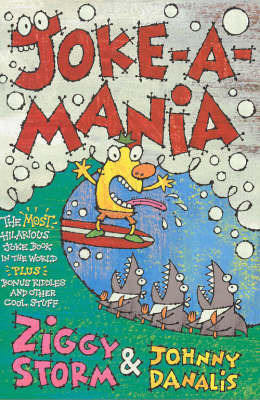 Joke-A-Mania: The Most Hilarious Joke Book in the World by Ziggy Storm image