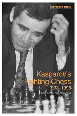 Kasparov's Fighting Chess 1993-1998 by Tibor Karolyi image