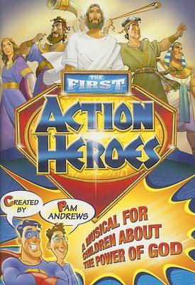 The First Action Heroes: A Musical for Children about the Power of God image