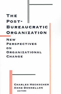 The Post-Bureaucratic Organization